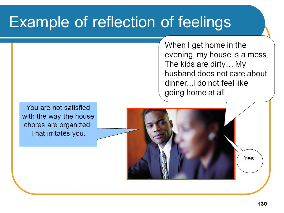 Example of reflection of feelings