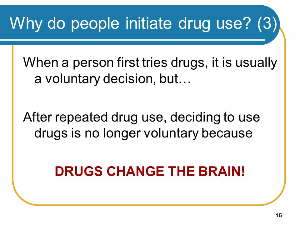 Why do people initiate drug use (3)