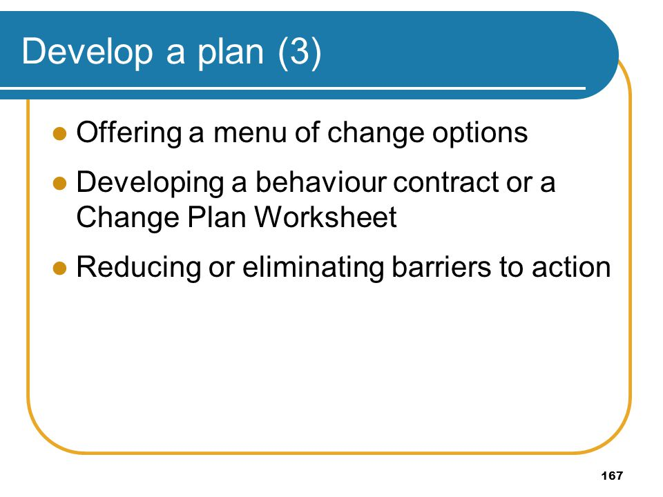 Develop a plan (3) Offering a menu of change options
