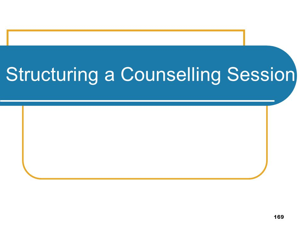 Structuring a Counselling Session