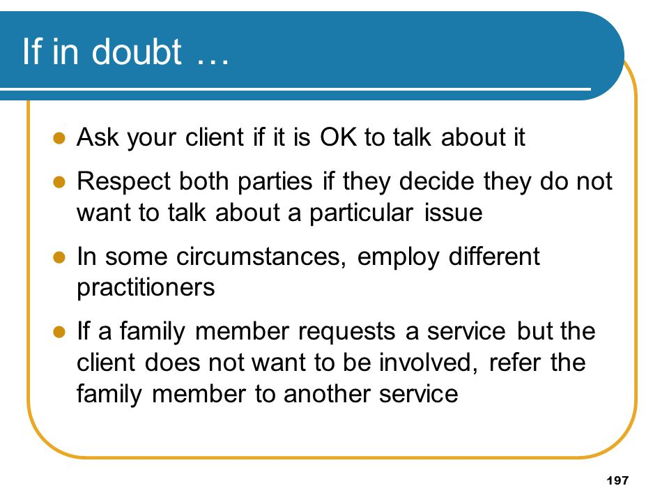 If in doubt … Ask your client if it is OK to talk about it