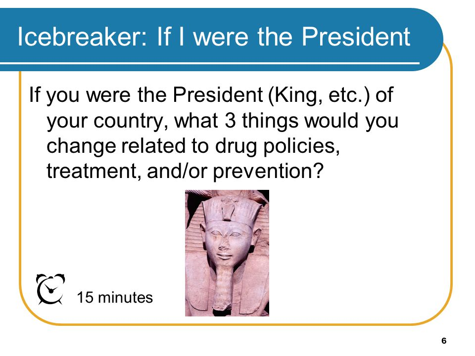 Icebreaker: If I were the President