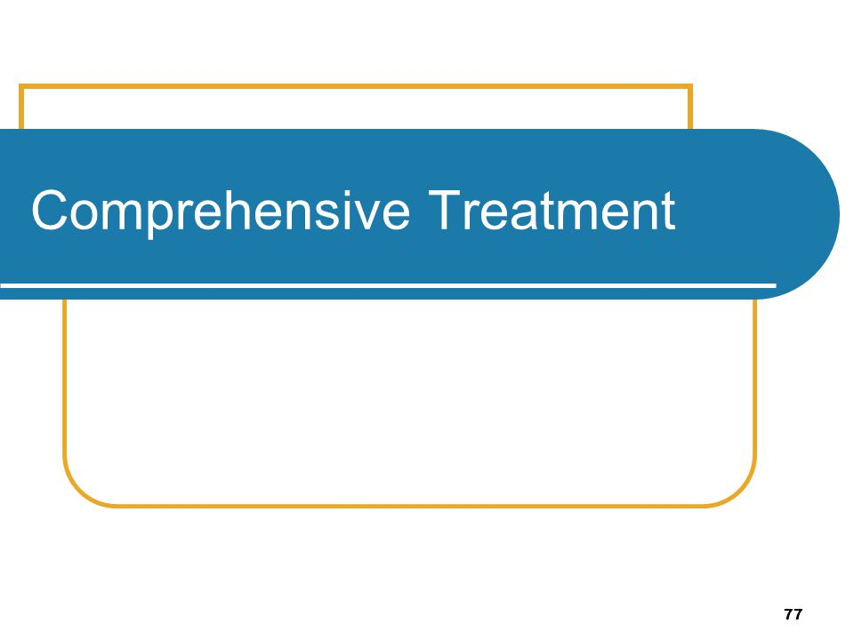Comprehensive Treatment