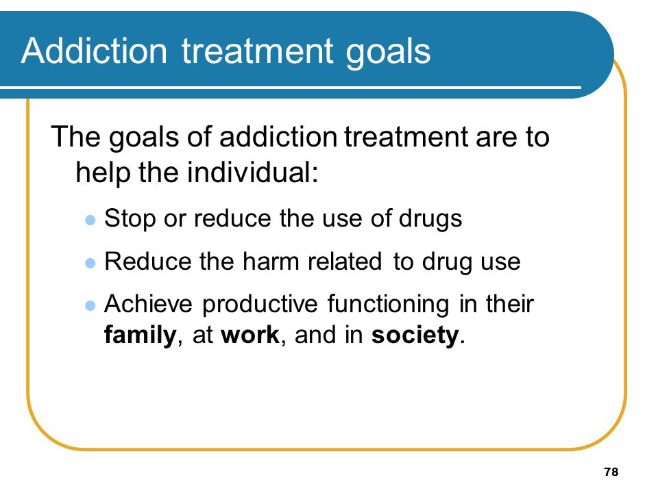 Addiction treatment goals
