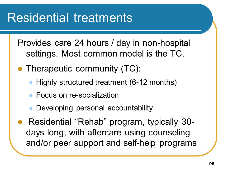 Residential treatments