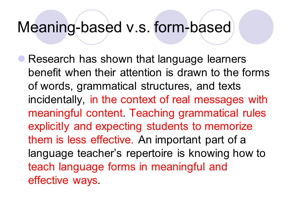Meaning-based v.s. form-based