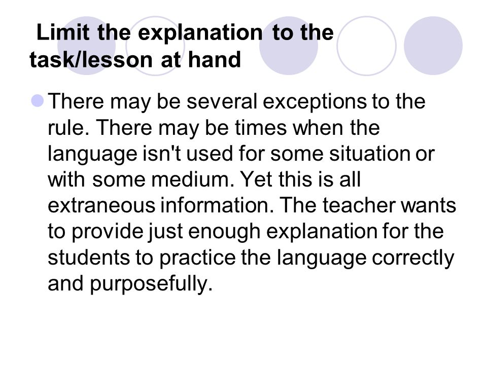 Limit the explanation to the task/lesson at hand