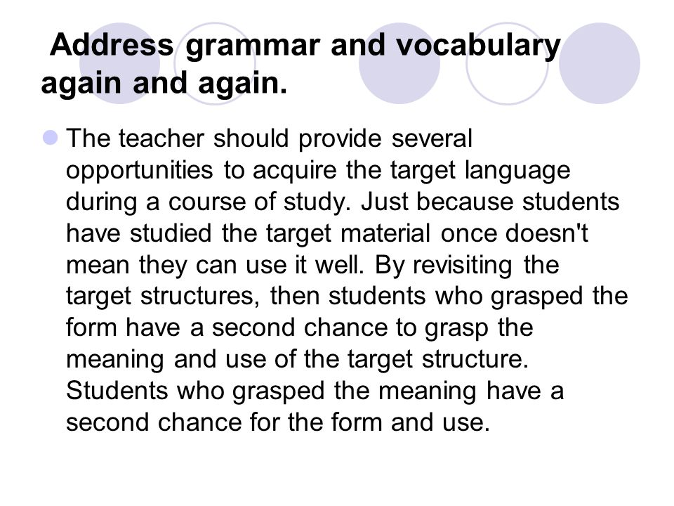 Address grammar and vocabulary again and again.