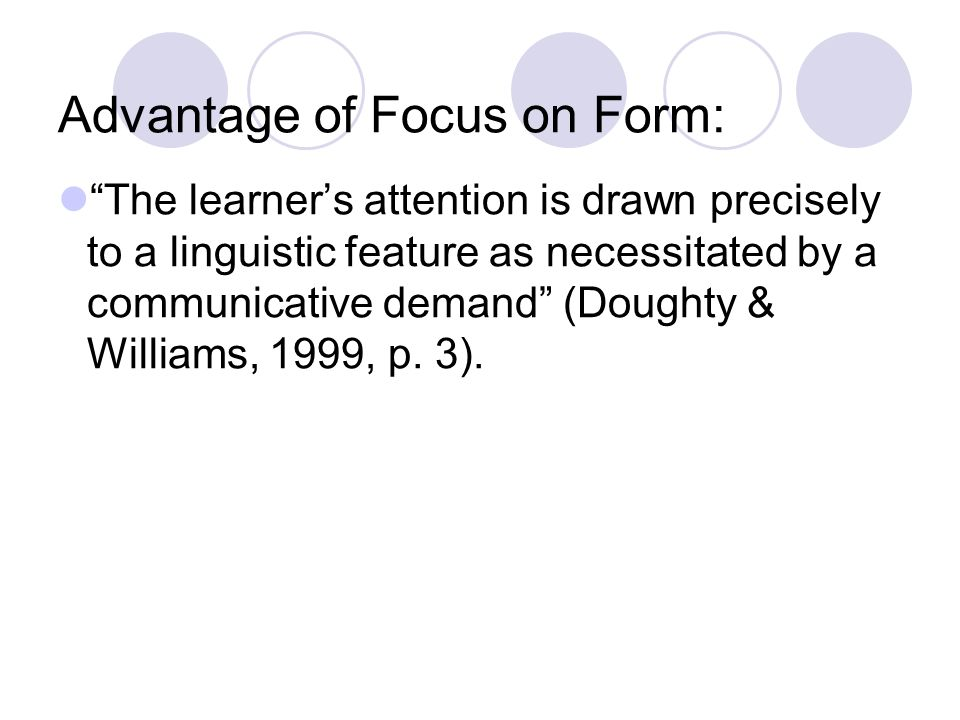 Advantage of Focus on Form: