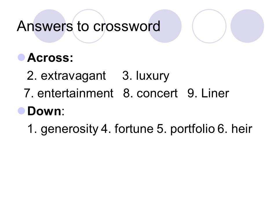 Answers to crossword Across: 2. extravagant 3. luxury