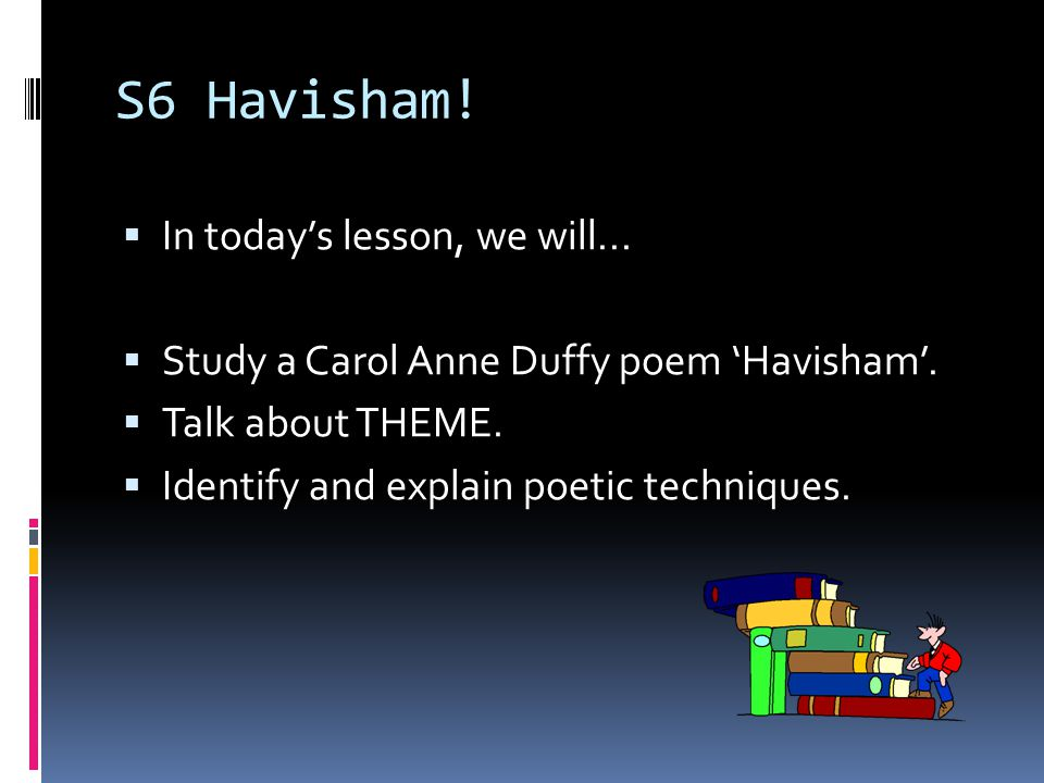 S6 Havisham! In today's lesson, we will...