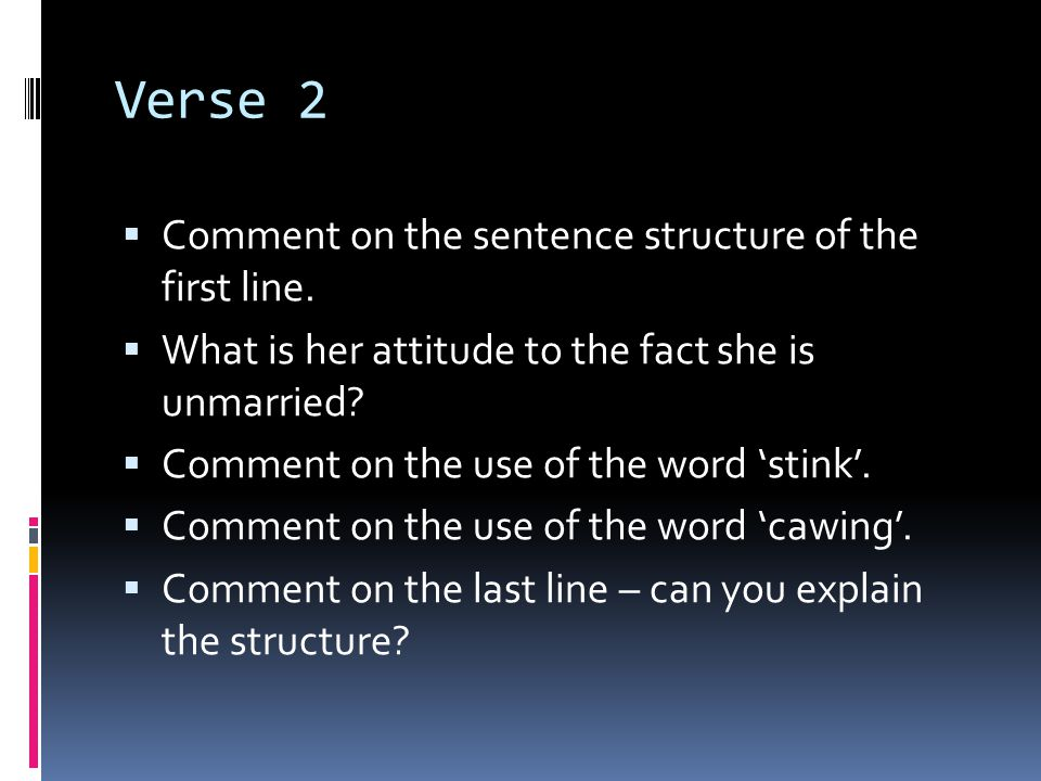 Verse 2 Comment on the sentence structure of the first line.