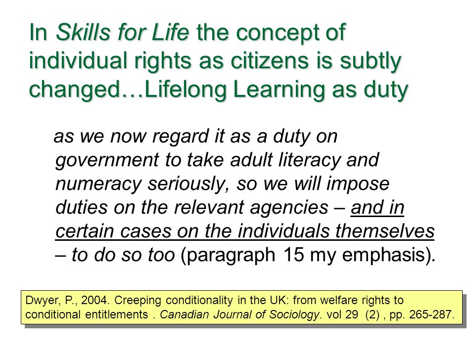 In Skills for Life the concept of individual rights as citizens is subtly changed…Lifelong Learning as duty