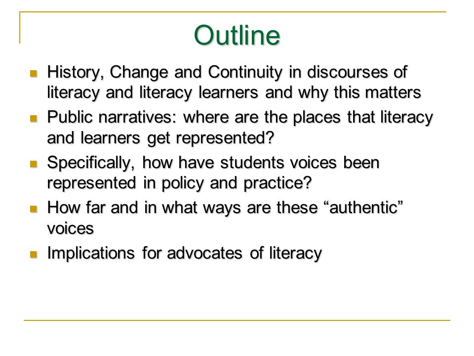 Outline History, Change and Continuity in discourses of literacy and literacy learners and why this matters.