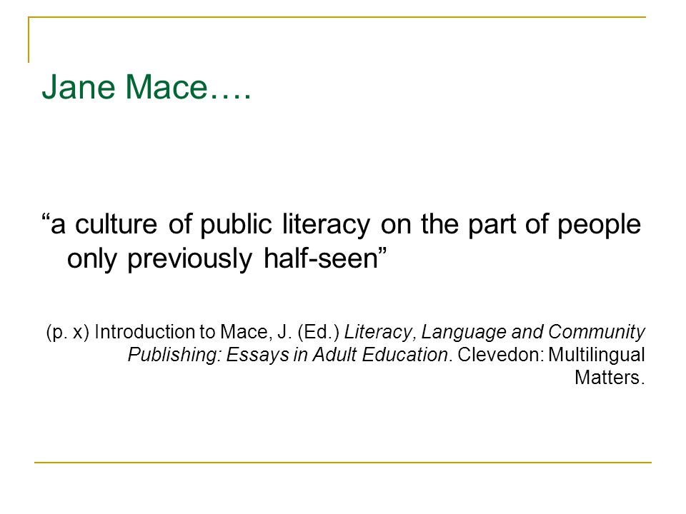 Jane Mace…. a culture of public literacy on the part of people only previously half-seen