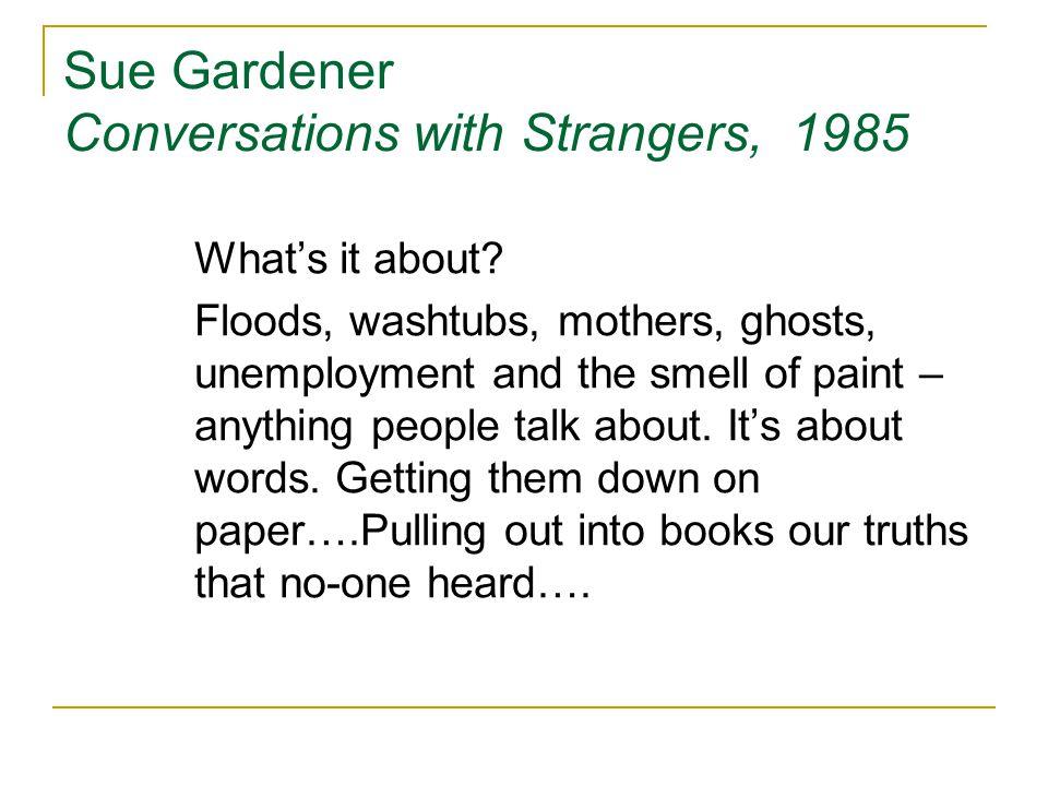 Sue Gardener Conversations with Strangers, 1985