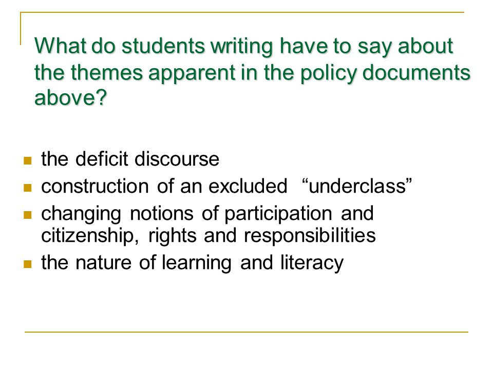 What do students writing have to say about the themes apparent in the policy documents above