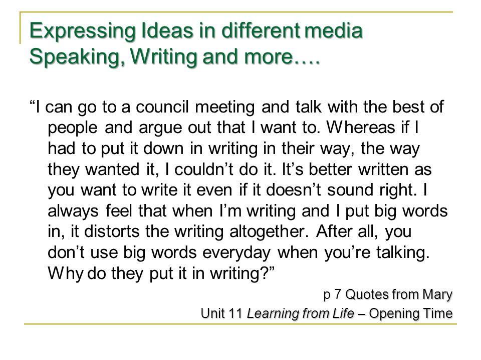 Expressing Ideas in different media Speaking, Writing and more….