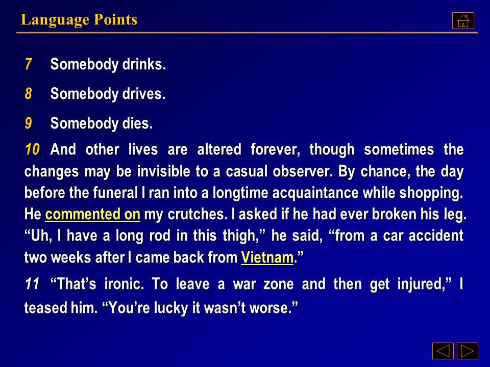 Language Points 7 Somebody drinks. 8 Somebody drives. 9 Somebody dies.