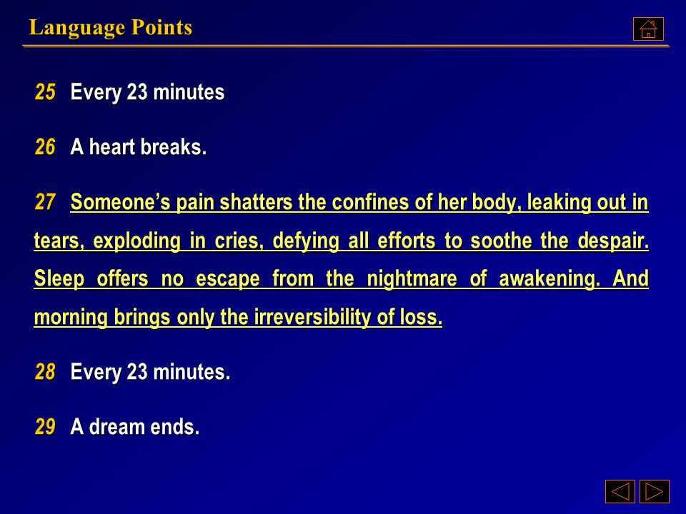 Language Points 25 Every 23 minutes. 26 A heart breaks.