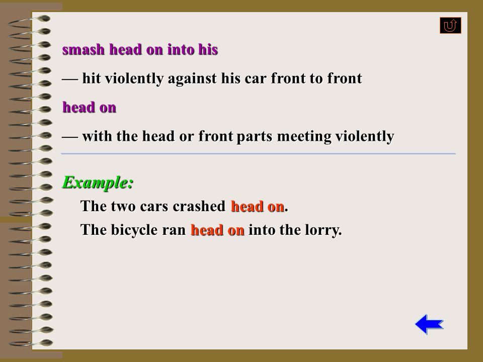 Example: smash head on into his