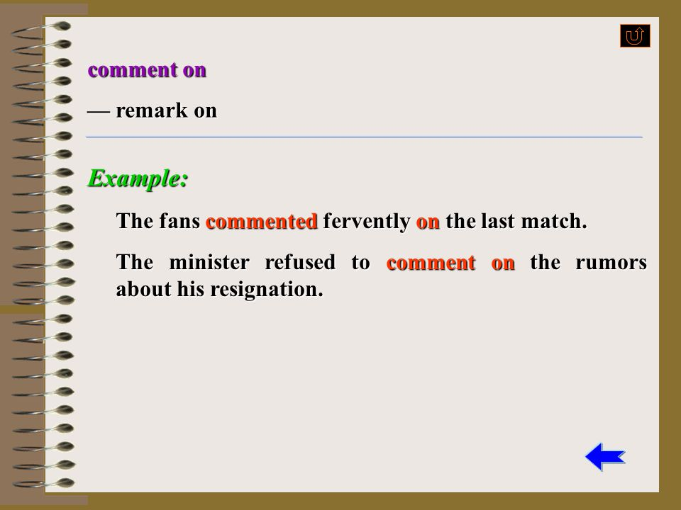 Example: comment on — remark on