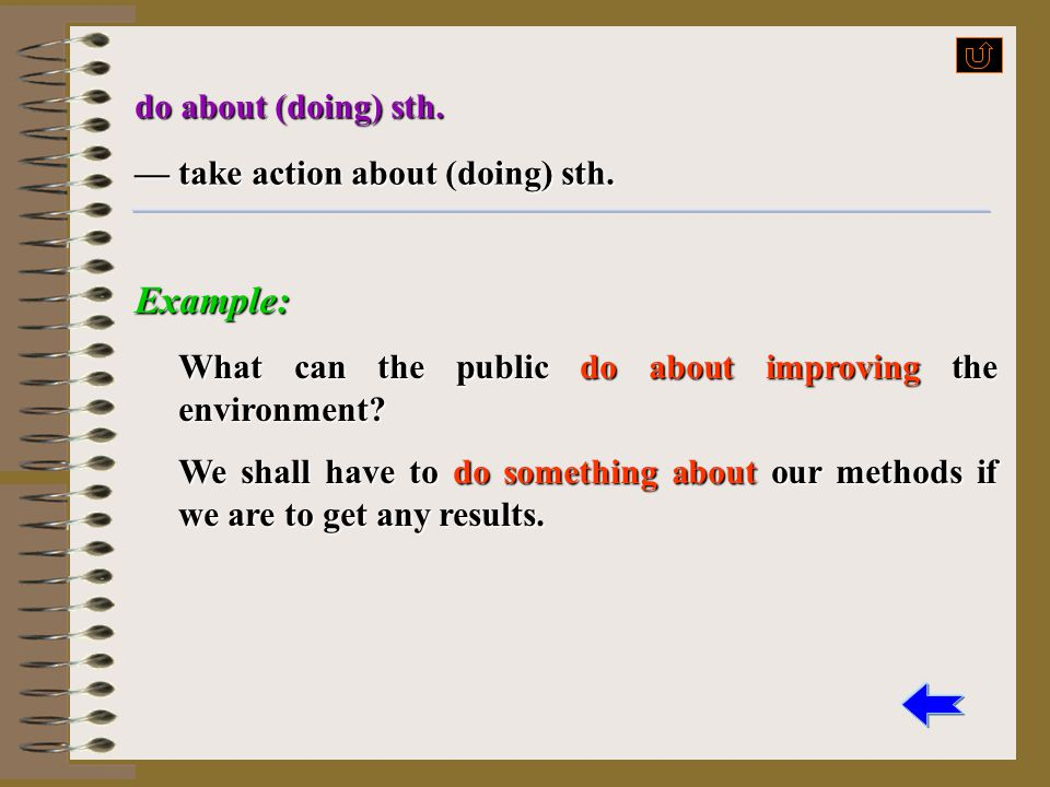 Example: do about (doing) sth. — take action about (doing) sth.