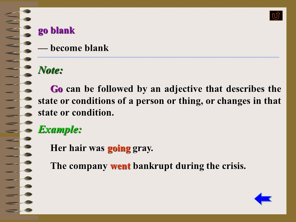 Note: Example: go blank — become blank