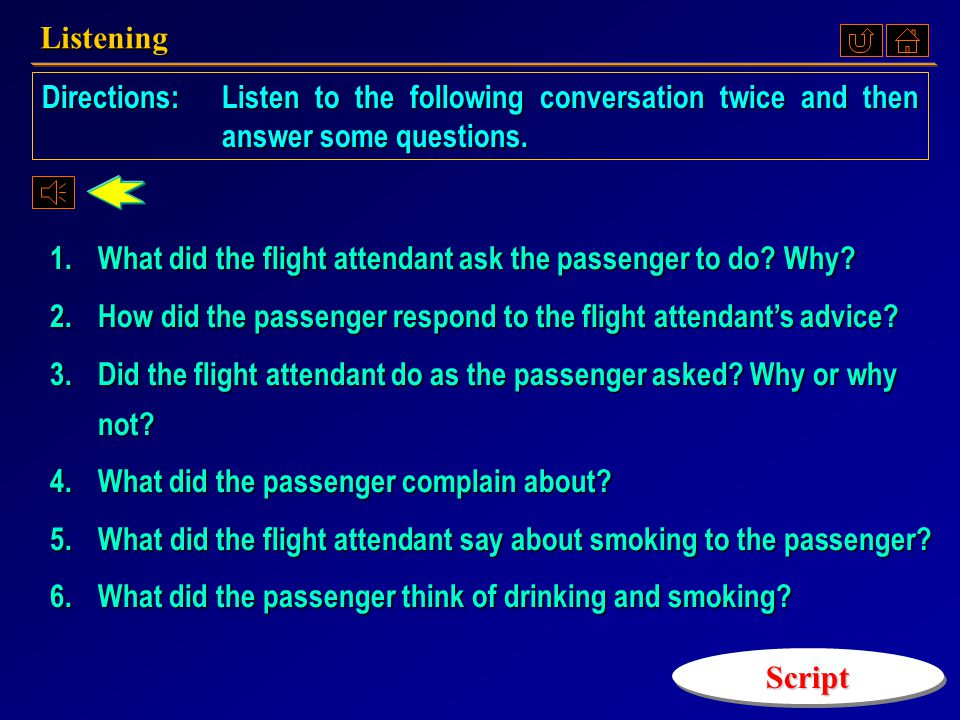 Listening Directions: Listen to the following conversation twice and then answer some questions.