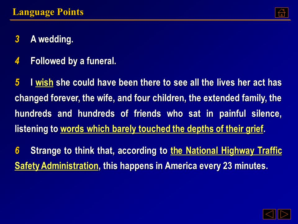 Language Points 3 A wedding. 4 Followed by a funeral.