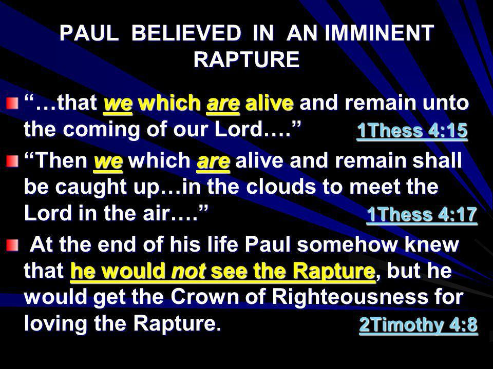 PAUL BELIEVED IN AN IMMINENT RAPTURE
