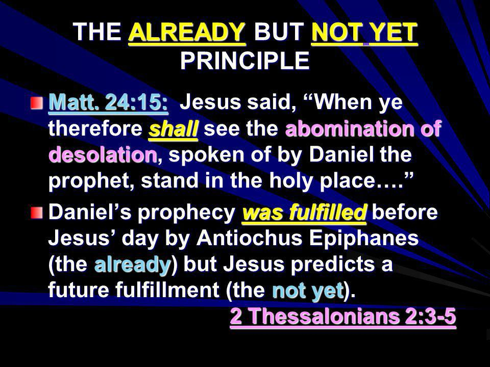 THE ALREADY BUT NOT YET PRINCIPLE