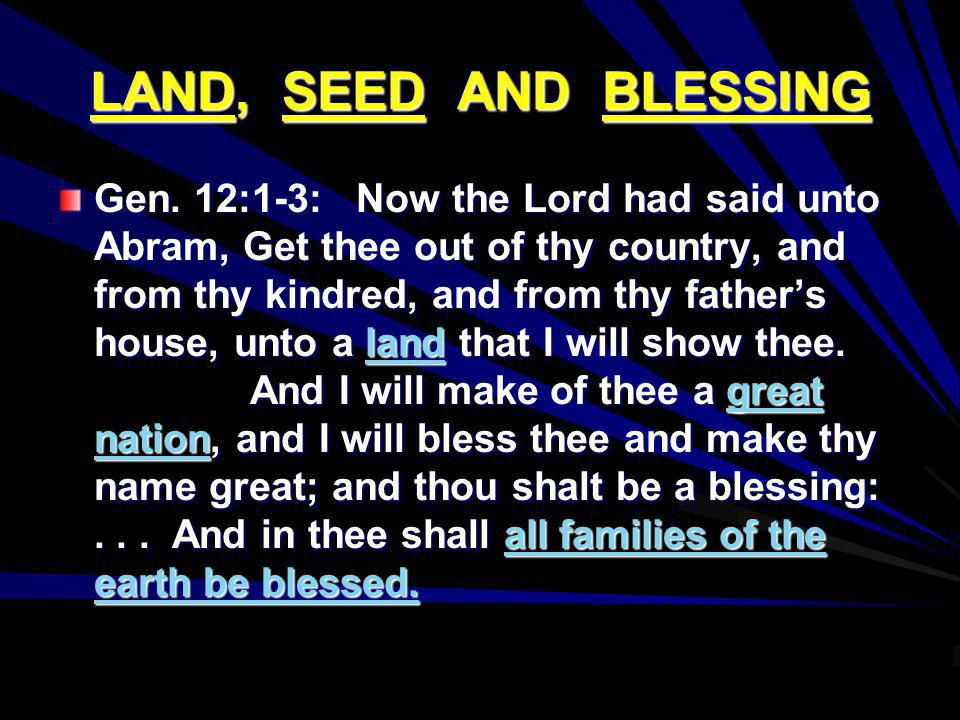 LAND, SEED AND BLESSING