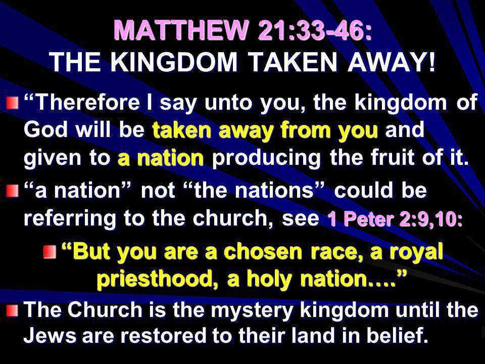 MATTHEW 21:33-46: THE KINGDOM TAKEN AWAY!