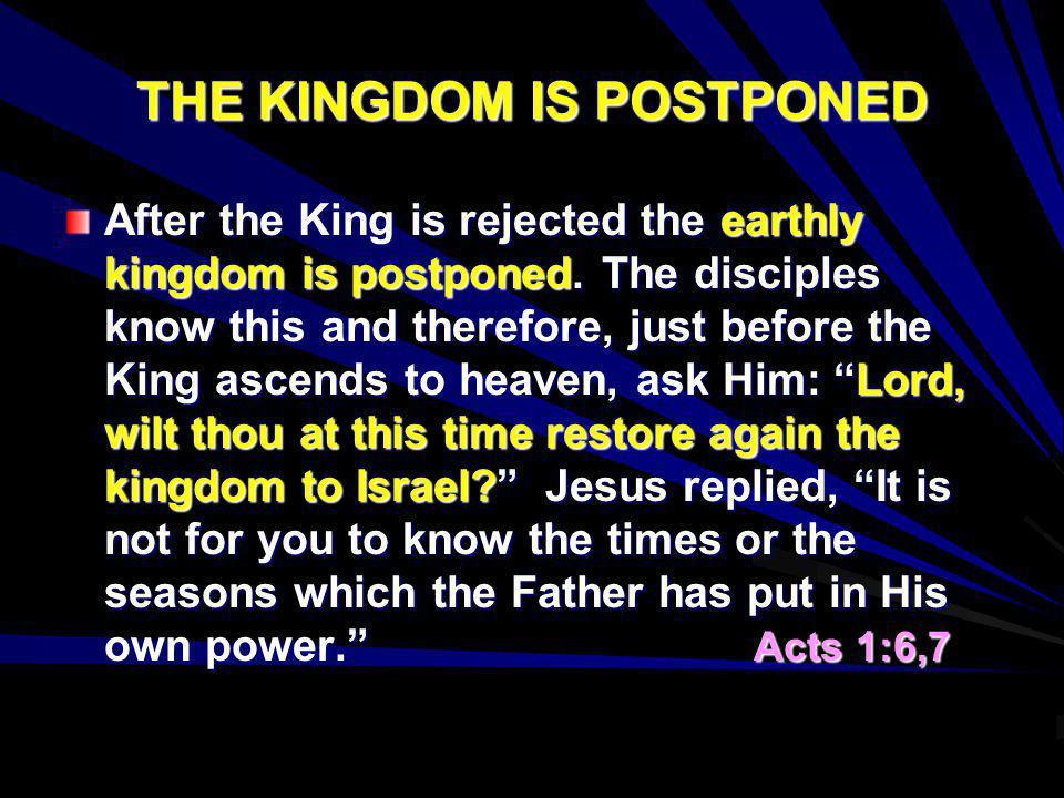 THE KINGDOM IS POSTPONED