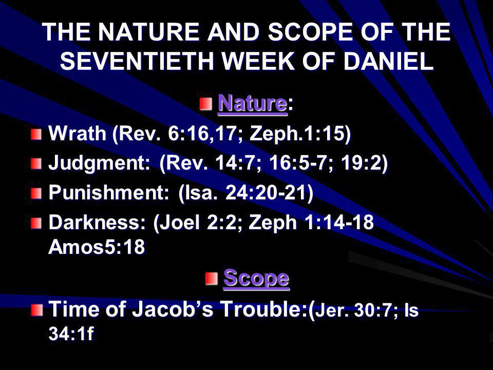 THE NATURE AND SCOPE OF THE SEVENTIETH WEEK OF DANIEL