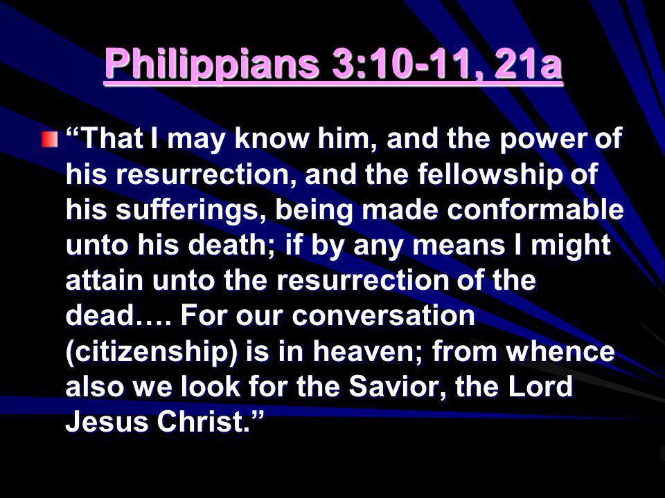 Philippians 3:10-11, 21a