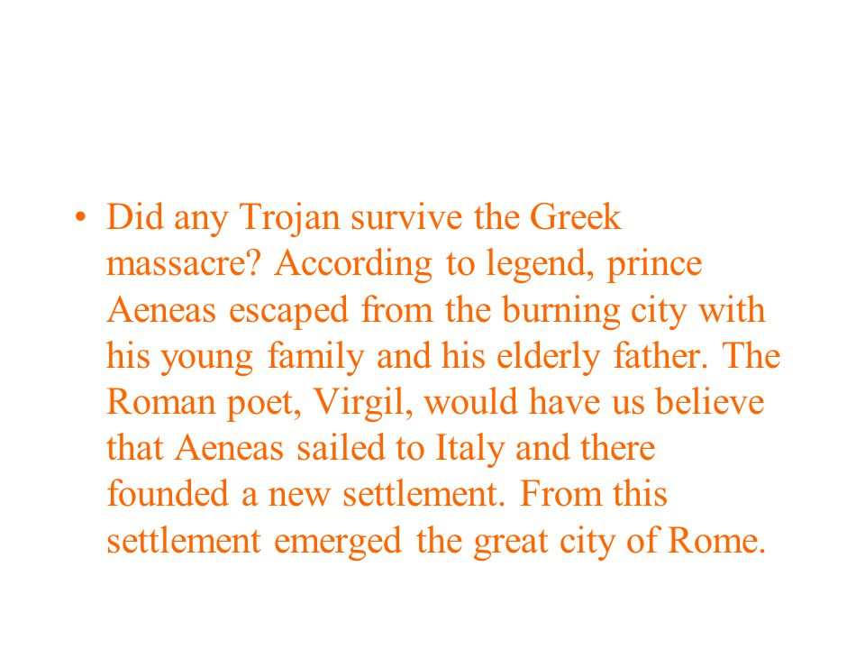 Did any Trojan survive the Greek massacre