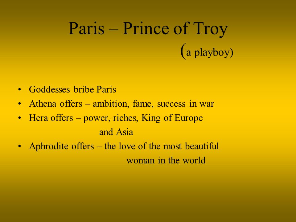 Paris – Prince of Troy (a playboy)