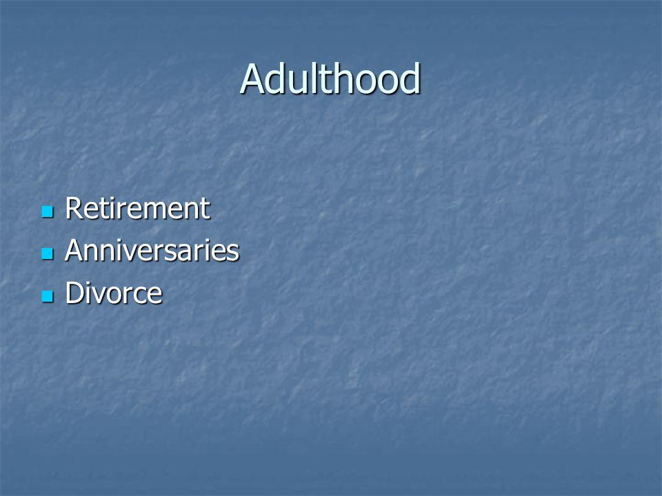 Adulthood Retirement Anniversaries Divorce