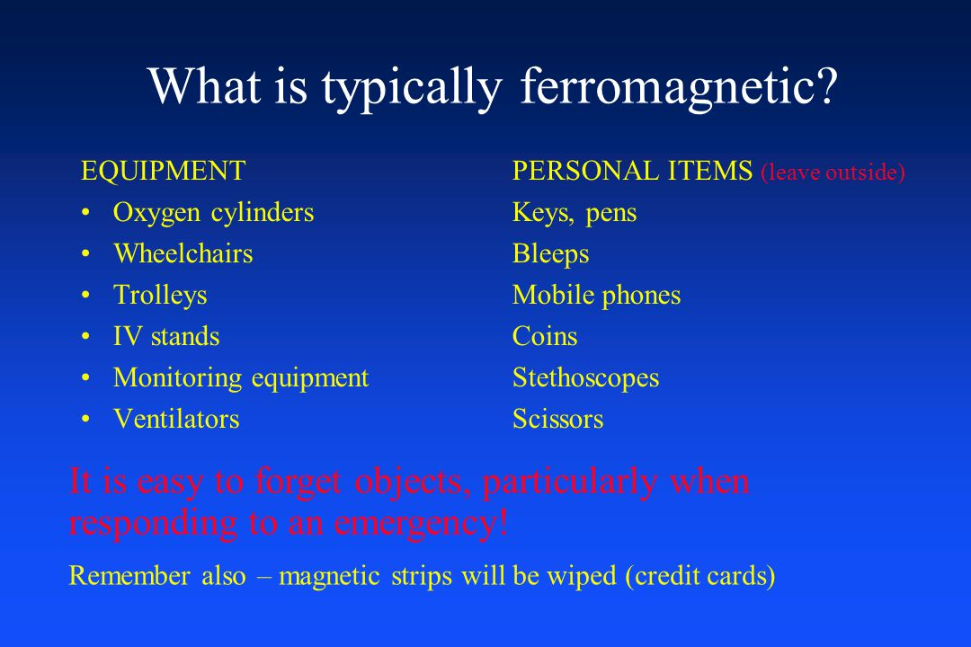 What is typically ferromagnetic
