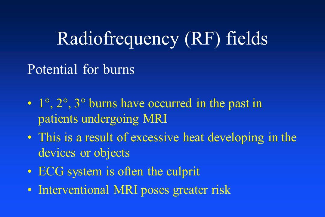 Radiofrequency (RF) fields