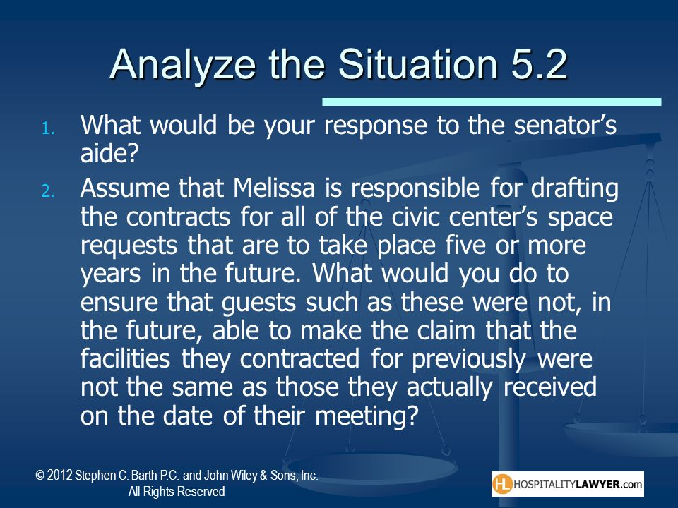 Analyze the Situation 5.2 What would be your response to the senator's aide