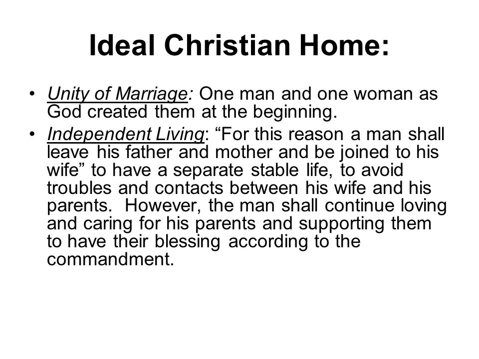 Ideal Christian Home: Unity of Marriage: One man and one woman as God created them at the beginning.