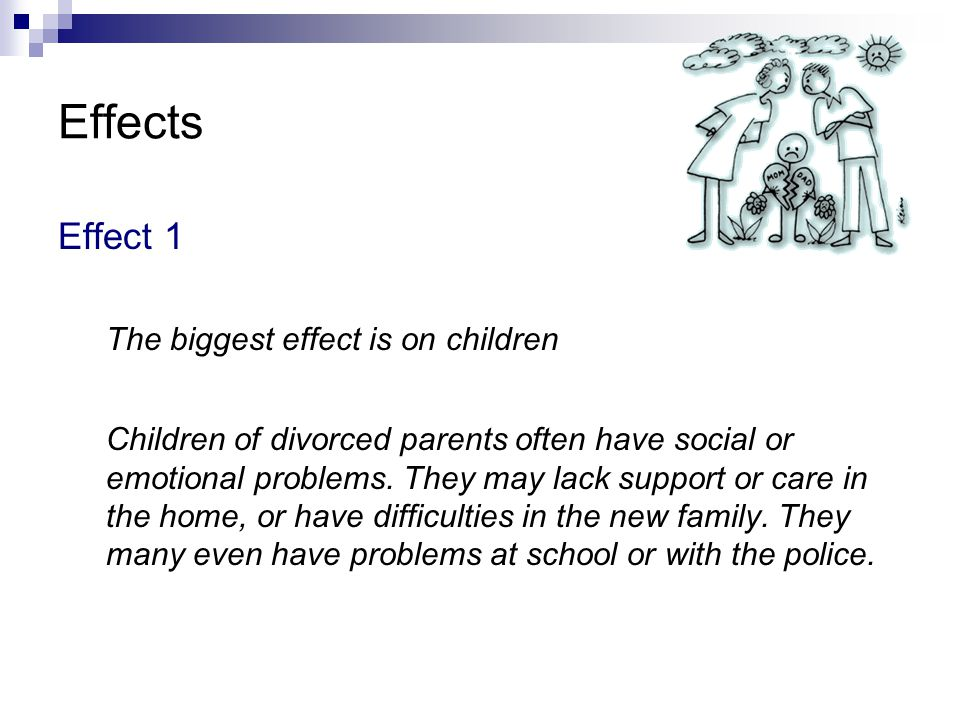Effects Effect 1 The biggest effect is on children