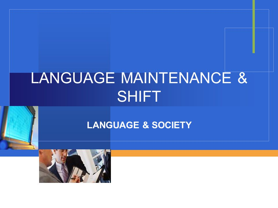 LANGUAGE MAINTENANCE & SHIFT