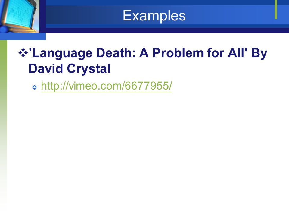 Examples Language Death: A Problem for All By David Crystal