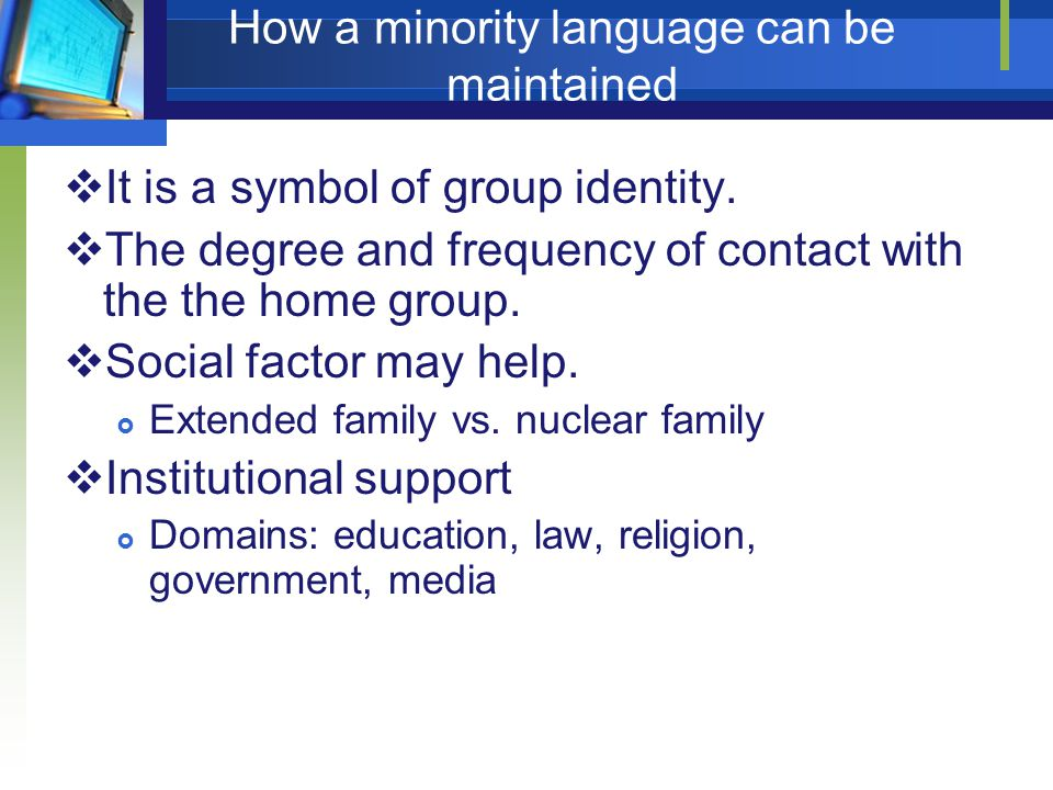 How a minority language can be maintained