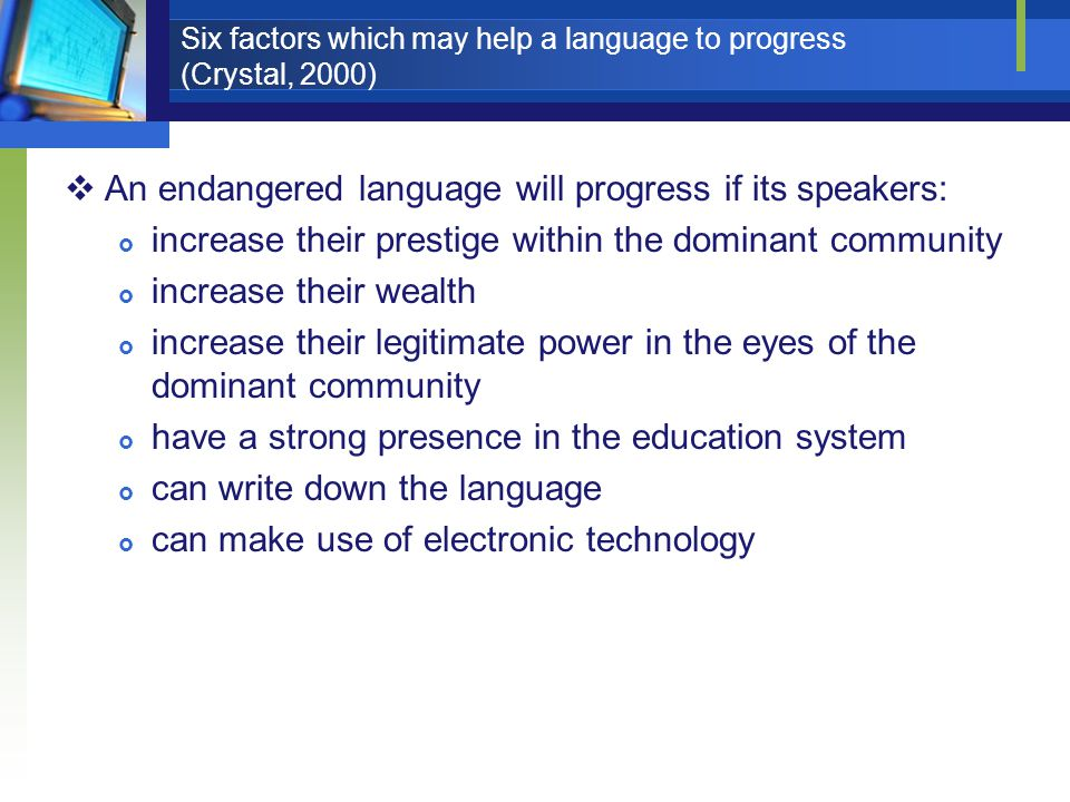Six factors which may help a language to progress (Crystal, 2000)