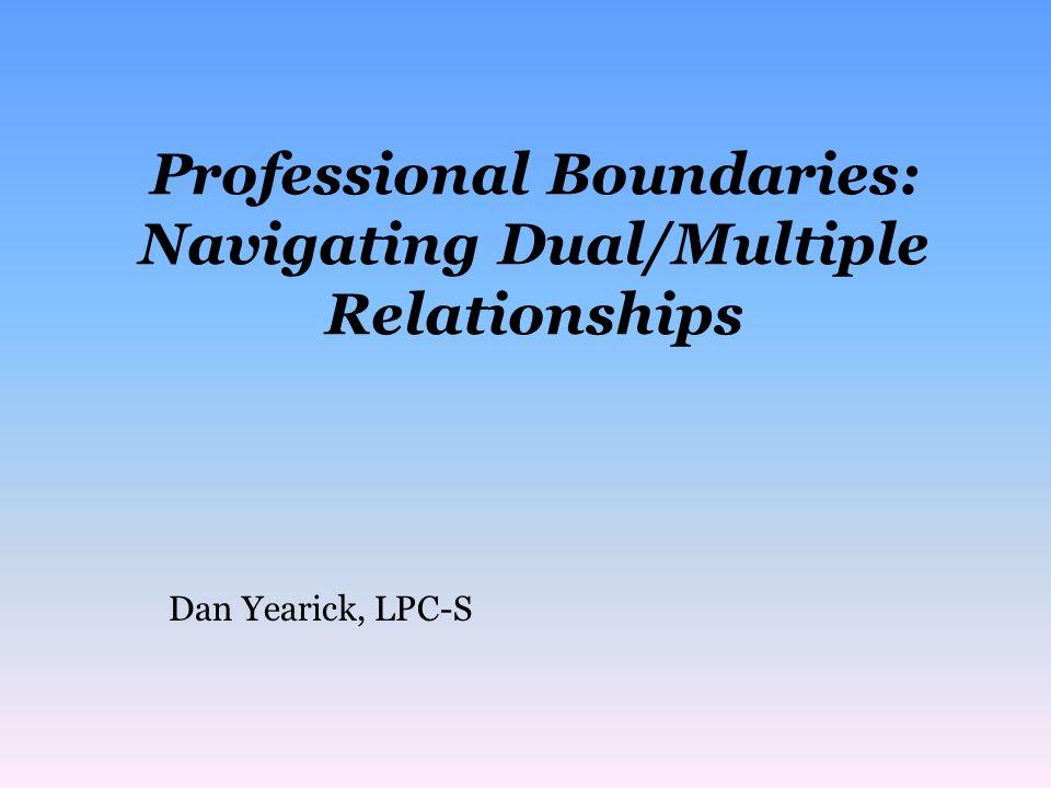 Professional Boundaries: Navigating Dual/Multiple Relationships